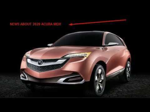 51 New 2020 Acura MDX Exterior and Interior for 2020 Acura MDX