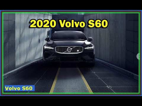 69 The Volvo S60 2020 Youtube Configurations by Volvo S60 2020 Youtube