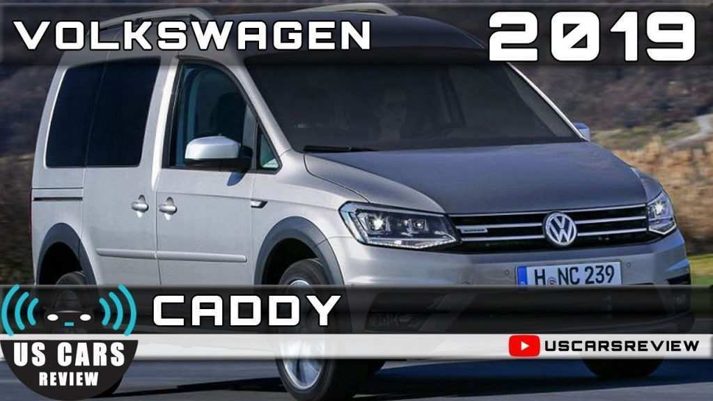 47 New 2019 Volkswagen Caddy History with 2019 Volkswagen Caddy