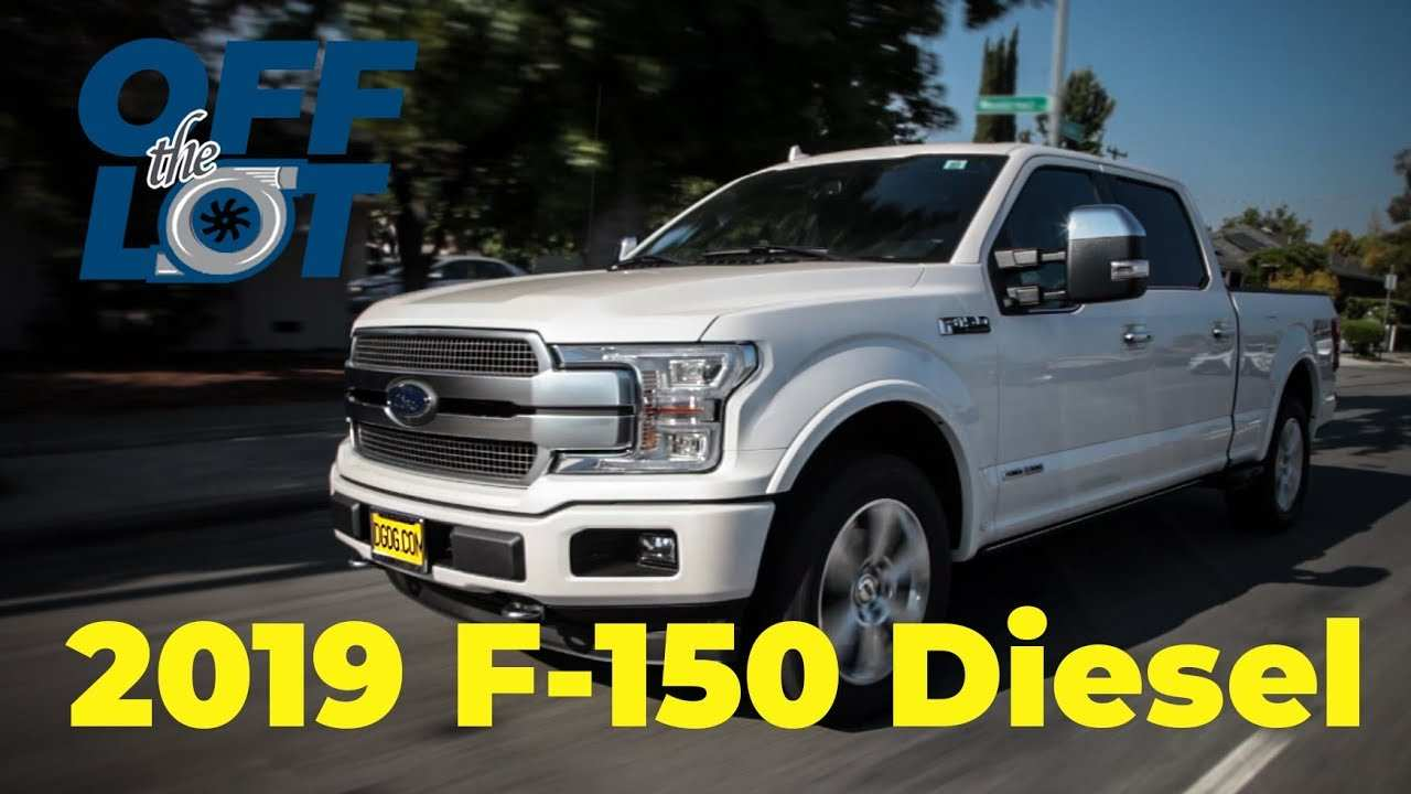 91 Great 2019 Ford 150 Diesel First Drive with 2019 Ford 150 Diesel