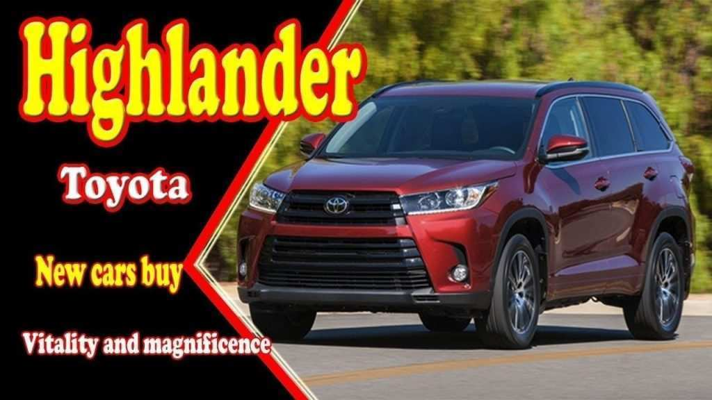 20 Concept of The Toyota Highlander 2019 Redesign Concept Pricing by The Toyota Highlander 2019 Redesign Concept