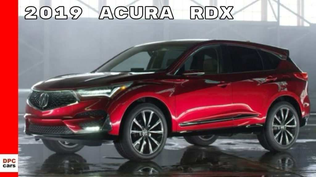54 Best Review New Acura Rdx 2019 First Drive Release Date And Specs Price and Review for New Acura Rdx 2019 First Drive Release Date And Specs