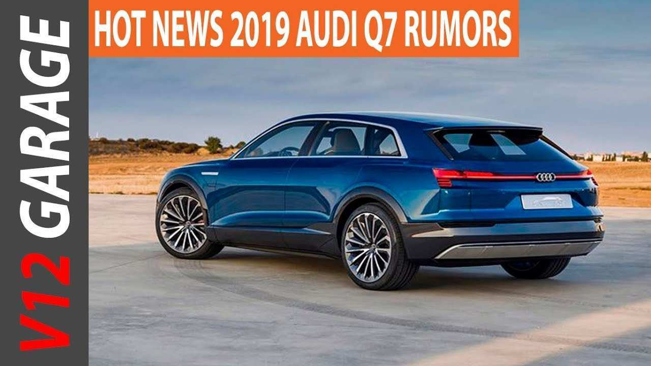 62 Gallery of New Audi Q7 2019 Youtube Spesification Specs and Review by New Audi Q7 2019 Youtube Spesification