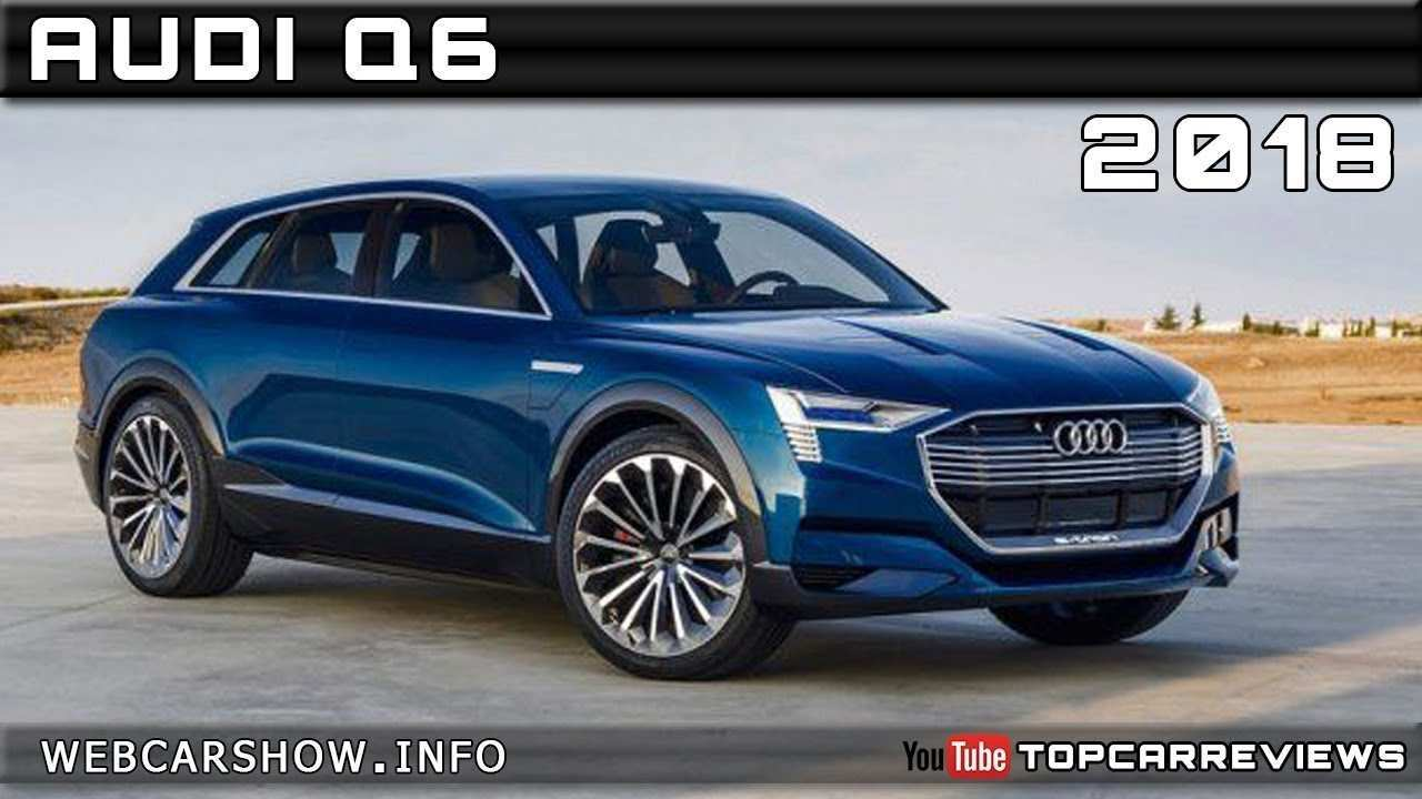 41 Gallery of Audi Q6 Review Overview by Audi Q6 Review