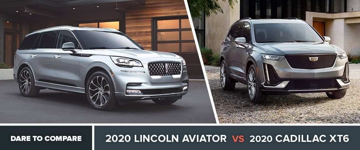 75 Best Review 2020 Lincoln Aviator Vs Cadillac Xt6 Specs and Review with 2020 Lincoln Aviator Vs Cadillac Xt6
